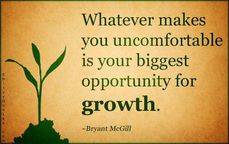 Whatever-makes-you-uncomfortable-is-your-biggest-opportunity-for-growth.-Bryant-McGill